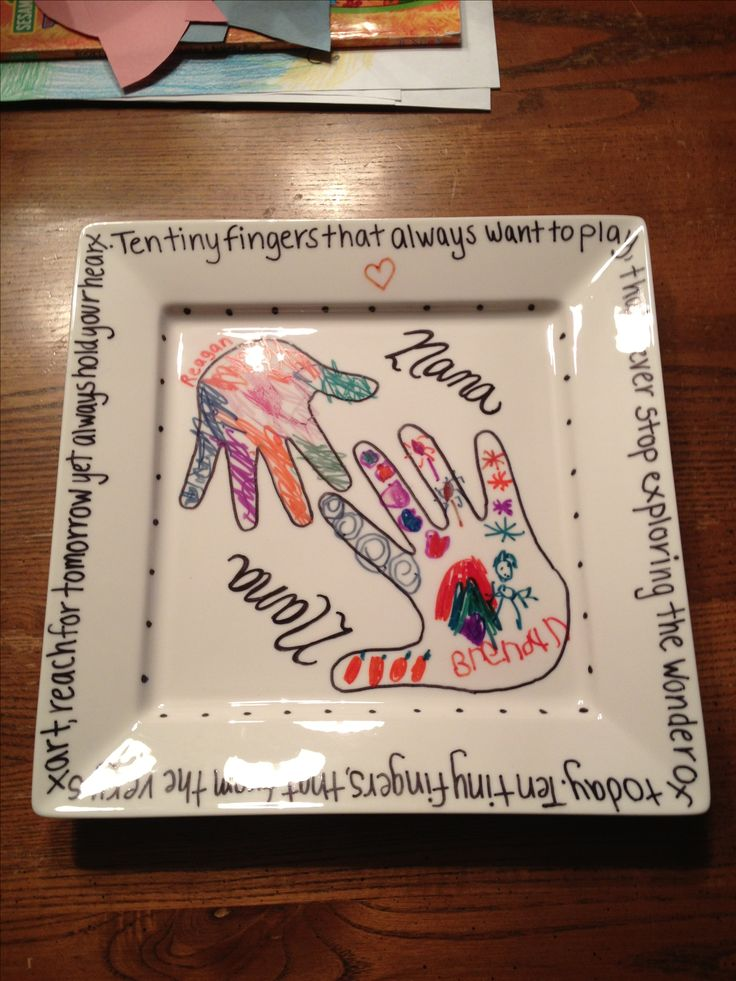 "Super easy gift idea.... Made this for each grandma for Christmas by tracing my kids hands then letting them color. White plate & sharpie markers then bake at 350 for 30 min. Numerous sayings to finish plate can be found online. This says, ""ten tiny fingers that always want to play, that never stop exploring the wonder of today. Ten tiny fingers that from the very start, reach for tomorrow yet always hold your heart."""