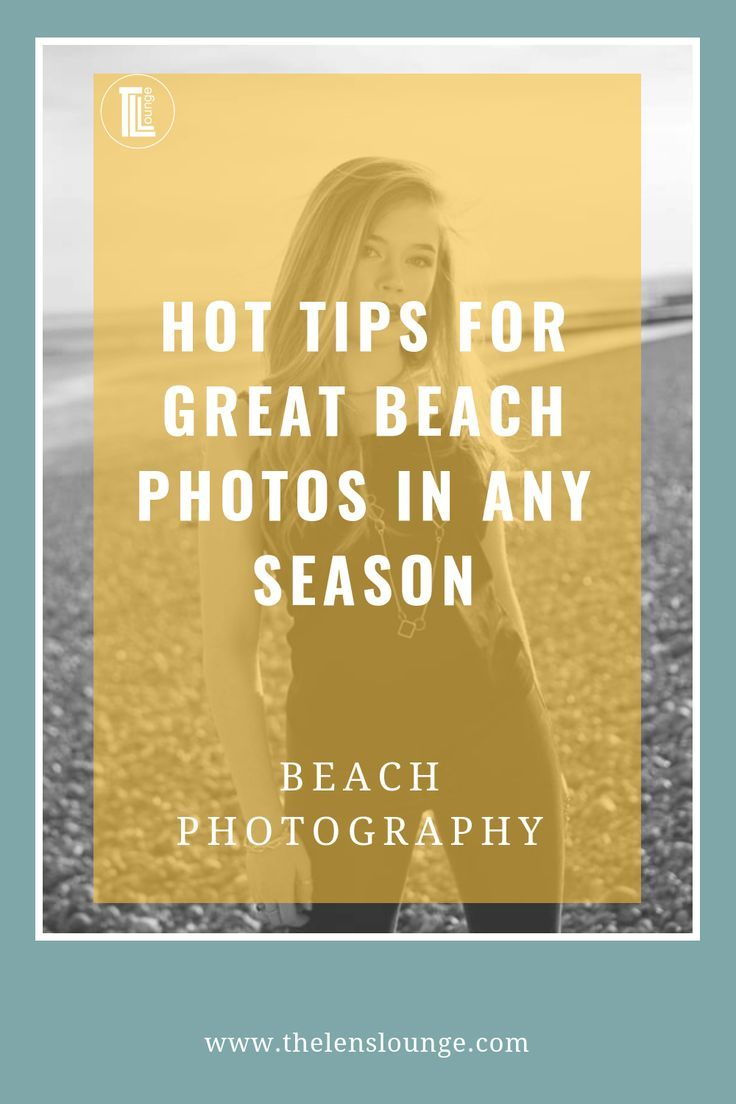 Hot tips for beach photography in any season – Beth Snodgrass
