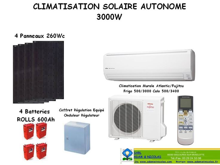 Kit autonome climatisation 3000W  - 4 panneaux 260Wc Munchen Solar  - 28 kW/H DE Stockage  - 1 Onduleur Steca+ régulateur dans coffret Prééquipé  - 1 Ensemble Climatisation MURAL DC /INVERTER ATLANTIC /FUJITSU 3000W  - Câble solaire et 10m  - Jonctions batteries 35mm² -