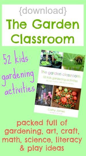 The Garden Classroom 52 Kids Gardening Activities