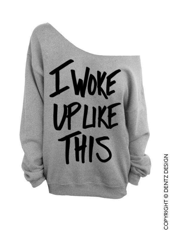 I Woke Up Like This - Gray - Slouchy Oversized Sweatshirt (This listing is for the *GRAY* sweatshirt only! Each color has its own listing!) The