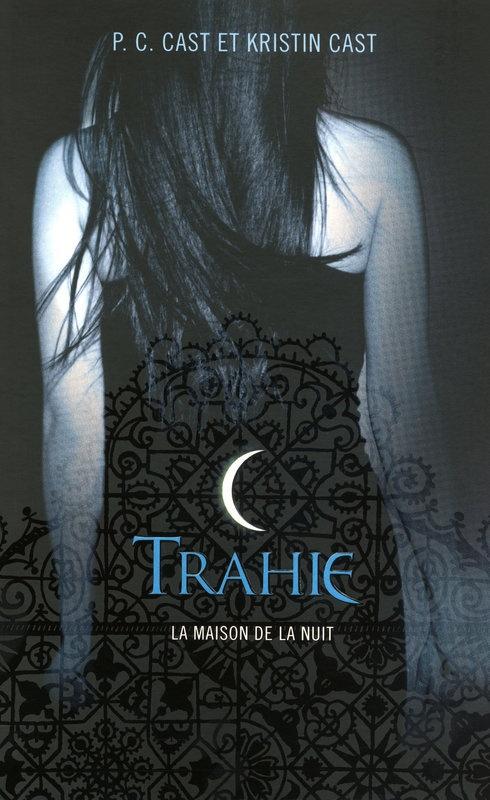 La Maison de la Nuit: T2 Trahie de PC & Kristin Cast