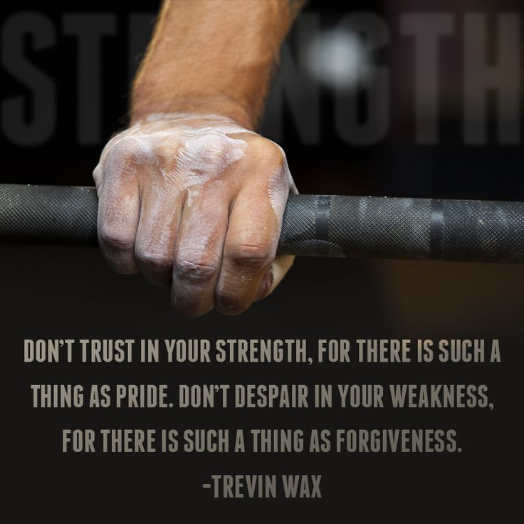 Don't trust in your strength