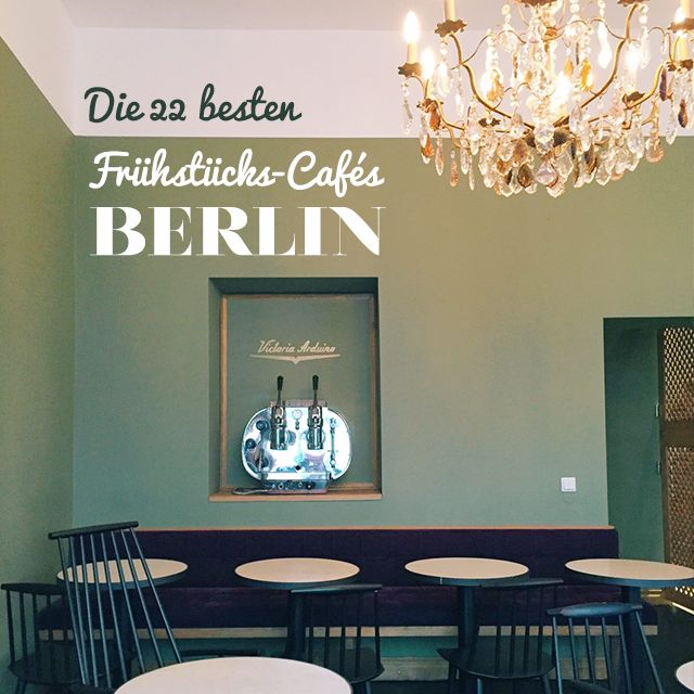 sisterMAG goes Fashion Week: Die 22 besten Frühstücks-Cafés in Berlin / The 10 best breakfast places in Berlin