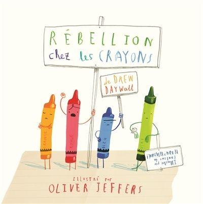 Rébellion chez les crayons   Jeunesse   Albums   leslibraires.ca