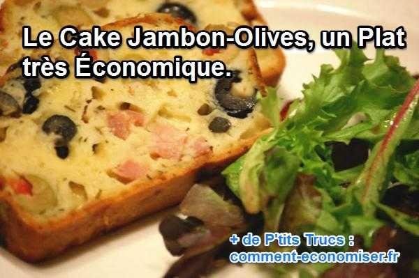 Le Cake Jambon-Olives, un Plat très Économique.