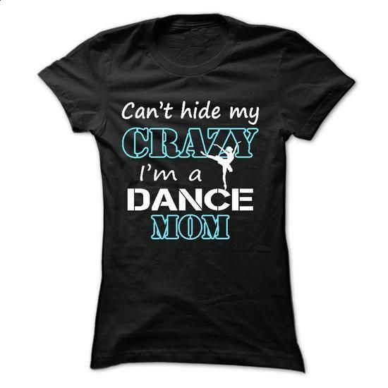 Cant hide my crazy, im a DANCE mom - #polo shirt #dress shirt. I WANT THIS => https://www.sunfrog.com/Sports/Can-Black-17858350-Ladies.html?60505