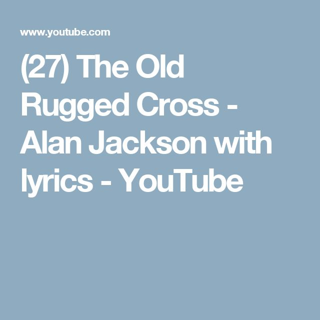 (27) The Old Rugged Cross   Alan Jackson With Lyrics   YouTube