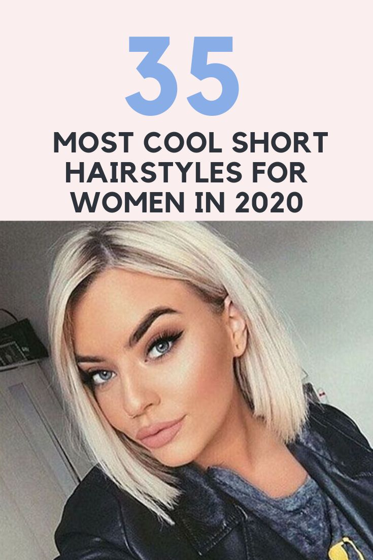 35 Most Cool Short Hairstyles for Women in 2020