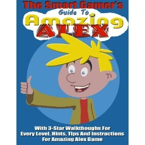 The Smart Gamer's Guide To Amazing Alex: With 3-Star Walkthoughs For Every Level, Hints, Tips And Instructions For Amazing Alex Game (Kindle Edition)  http://howtogetfaster.co.uk/jenks.php?p=B008NXU0I8  B008NXU0I8