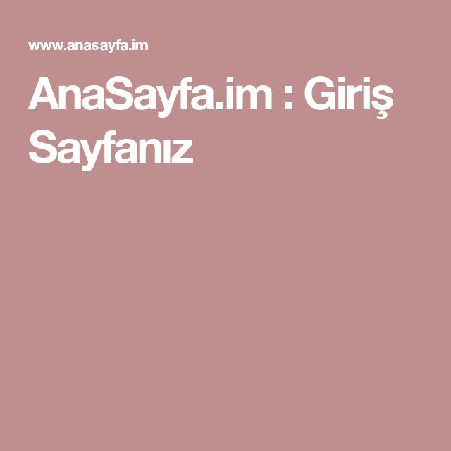 AnaSayfa.im : Giriş Sayfanız