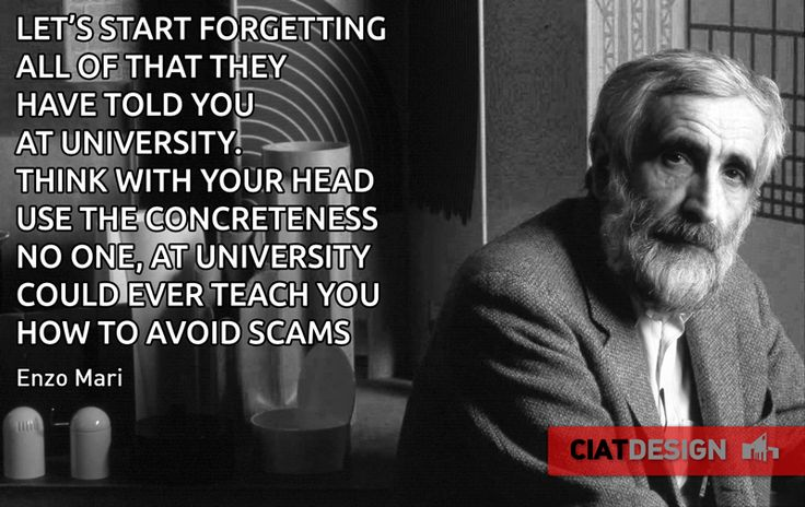 Wise advice by a real #design expert to all the students. Enzo Mari italian design living legend.
