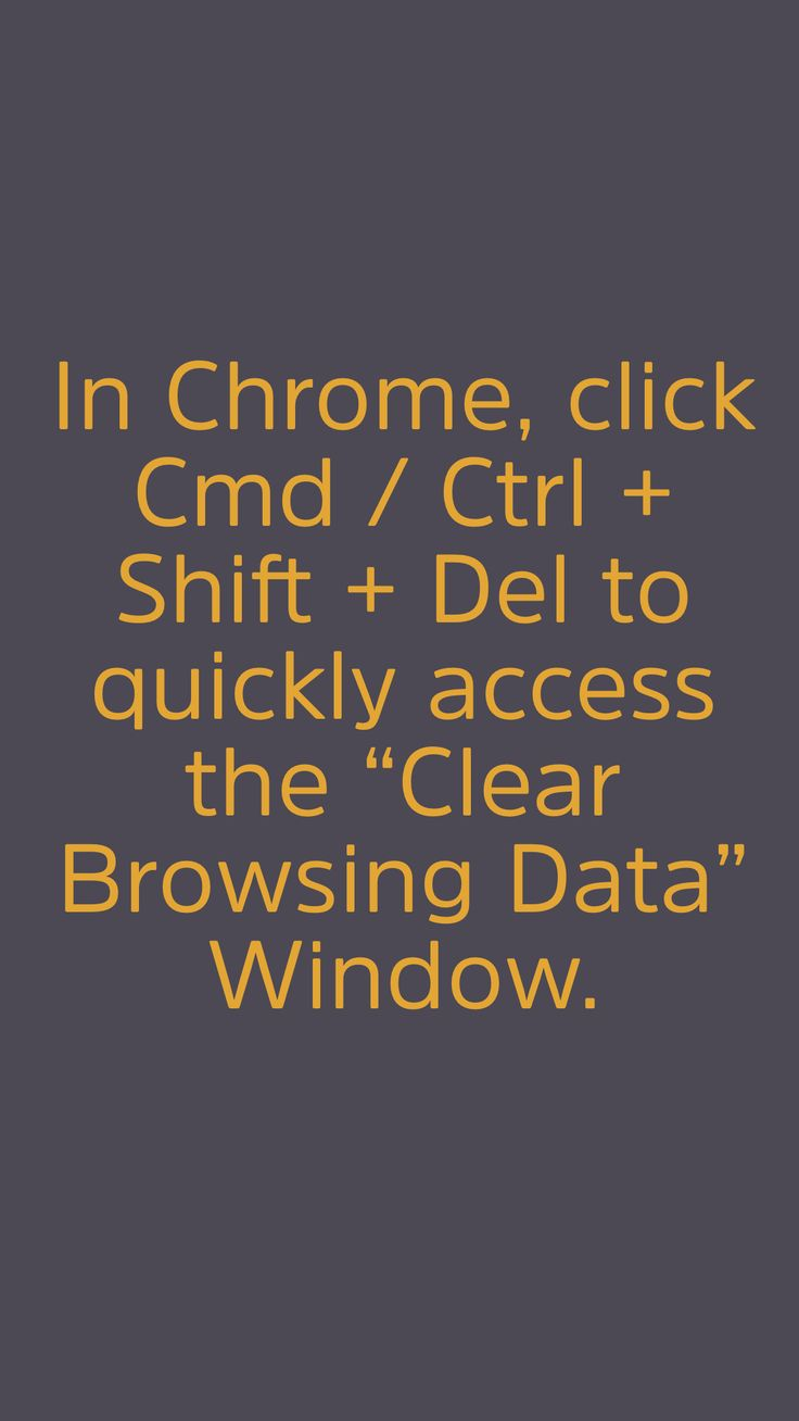 """In Chrome, click Cmd / Ctrl + Shift + Del to quickly access the """"Clear Browsing Data"""" Window. #lifehack #protip #interesting #hack #lifehacksapp"""