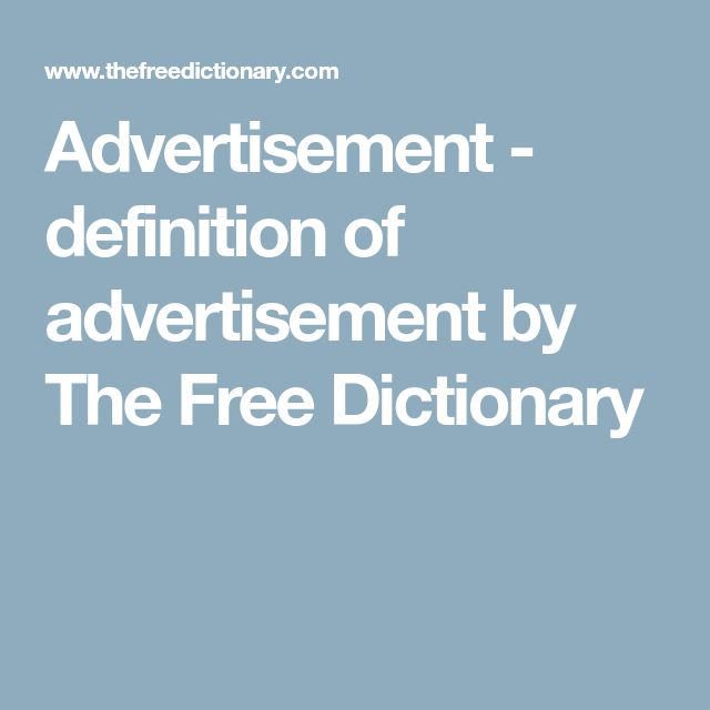 Advertisement - definition of advertisement by The Free Dictionary