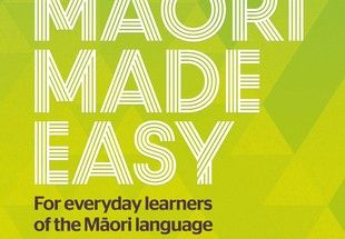 Maori Made Easy by Scotty Morrison.