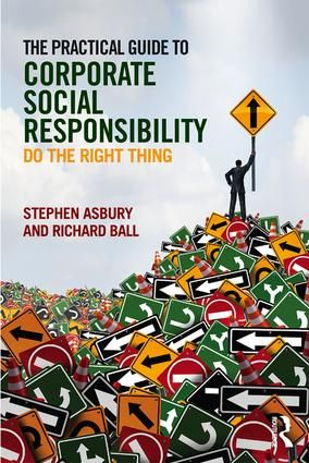 The Practical Guide to Corporate Social Responsibility: Do the Right Thing (Paperback) - Routledge