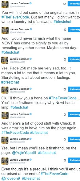 James Dashner about The Fever Code during #bfestchat <<< I'm kinda excited... Kinda. Still an angry and sad mood that so many of the characters just died... Just like that...
