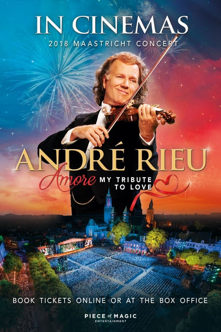 Andre Rieu 2018 Amore My Tribute To Love With Images Andre