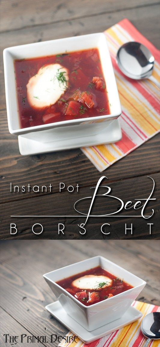 Instant Pot Beet Borscht is packed with vegetables and warm borscht goodness. A classic recipe made paleo- and Instant Pot- friendly. http://www.theprimaldesire.com/instant-pot-beet-borscht/