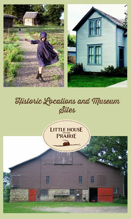 Historic Locations and Museum Sites for Little House on the Prairie. Have you visited any of these historic Laura Ingalls Wilder sites?