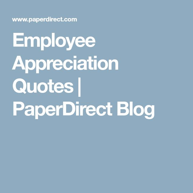 Employee Appreciation Quotes | PaperDirect Blog