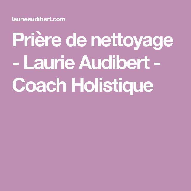 Prière de nettoyage - Laurie Audibert - Coach Holistique