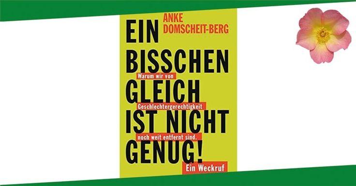 Rezension zu Anke Domscheit-Berg - Ein bisschen gleich ist nicht genug! http://lexasleben.de/anke-domscheit-berg-ein-bisschen-gleich-ist-nicht-genug/
