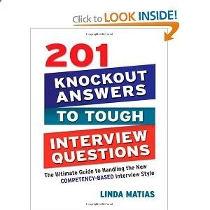 201 Knockout Answers to Tough Interview Questions: The Ultimate Guide to Handling the New Competency-Based Interview Style -- by Linda Matias. Click the picture for more....
