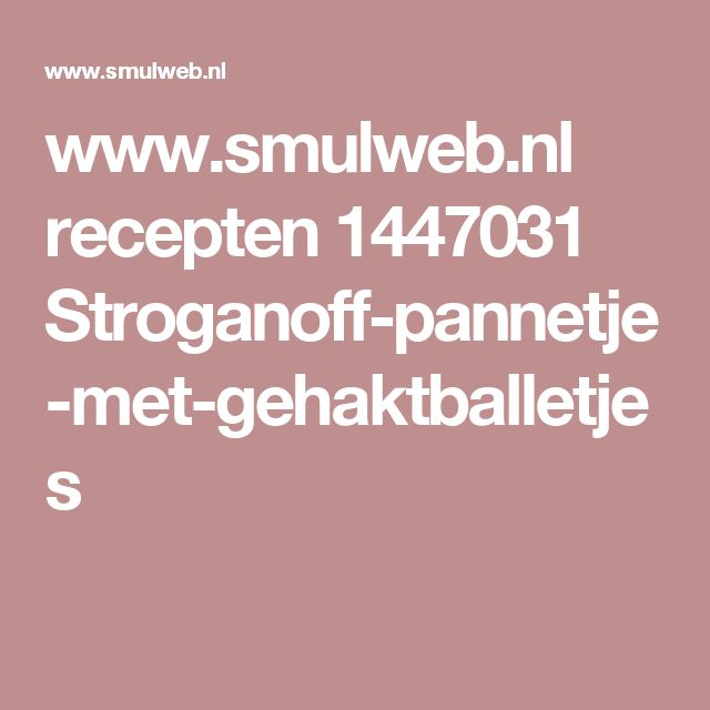 www.smulweb.nl recepten 1447031 Stroganoff-pannetje-met-gehaktballetjes