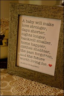 :): Baby Sayings, Gifts Ideas, New Parents, Baby Quotes, Baby Gifts, Sotrue, So True, Baby Shower Gifts, Baby Rooms