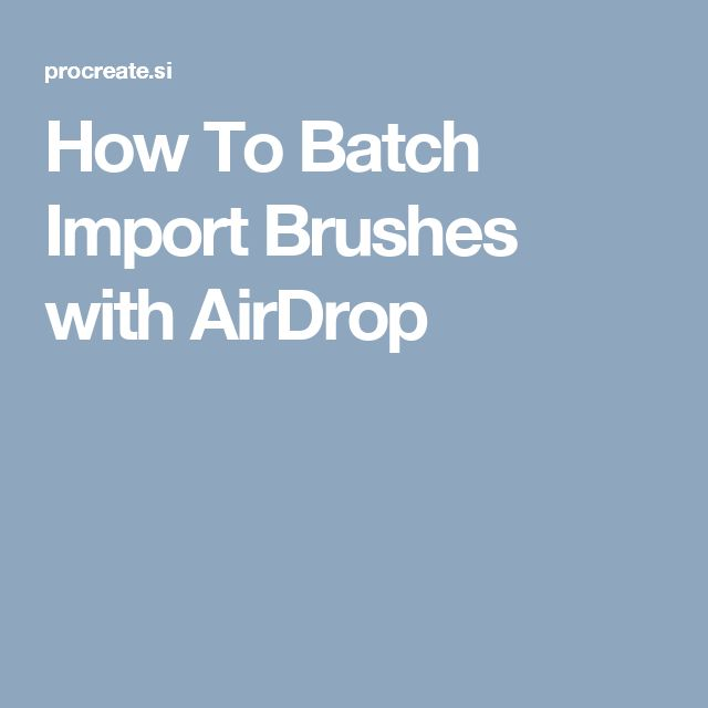 How To Batch Import Brushes with AirDrop