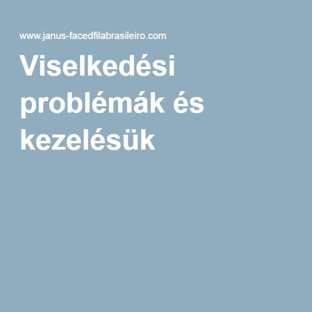 Viselkedési problémák és kezelésük