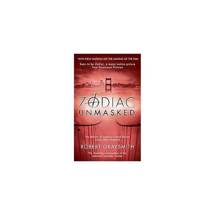 Zodiac Unmasked (Reprint) (Paperback) (Robert Graysmith)