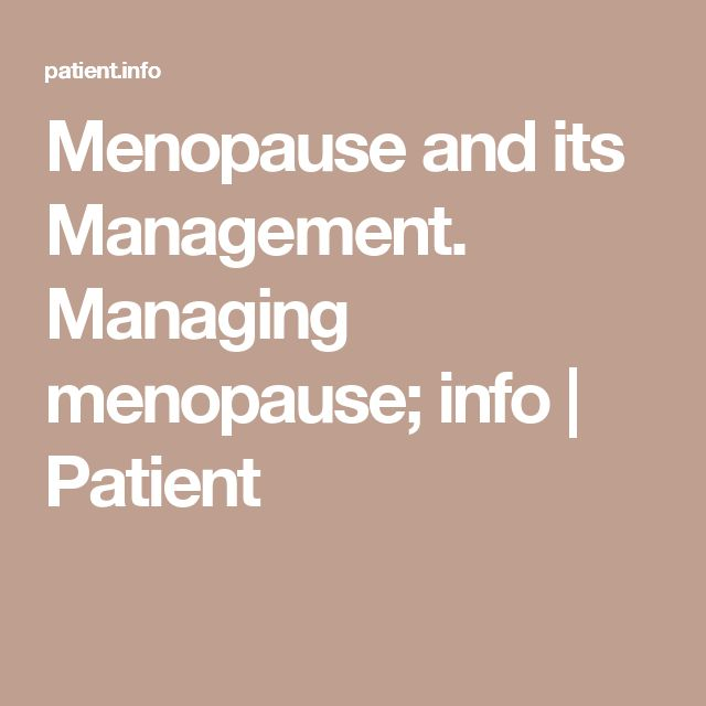 Menopause and its Management. Managing menopause; info | Patient