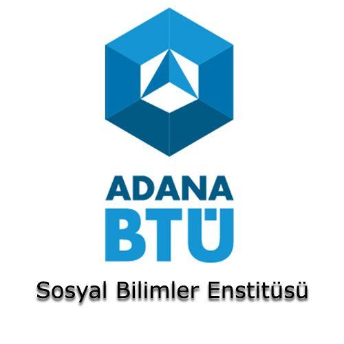 Adana Bilim ve Teknoloji Üniversitesi - Sosyal Bilimler Enstitüsü | Öğrenci Yurdu Arama Platformu