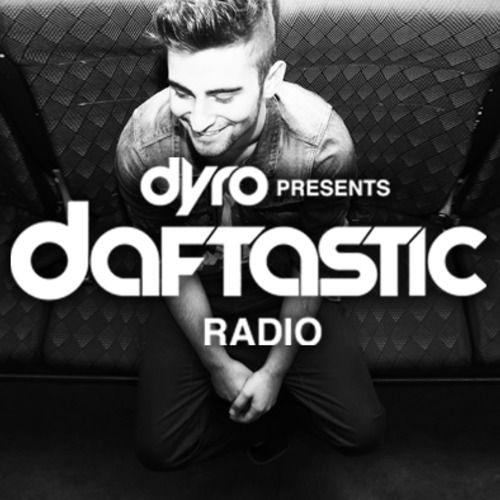 Dyro – Daftastic Radio 013: Free Download $0.00