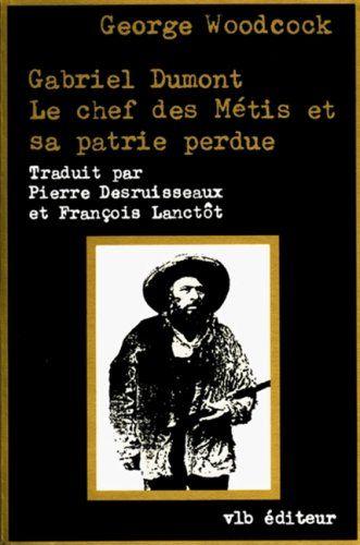 G.dumont-chef de metis et sa.. by GEORGE WOODCOCK https://www.amazon.ca/dp/2890052141/ref=cm_sw_r_pi_dp_x_h4d3ybYAPR4PV