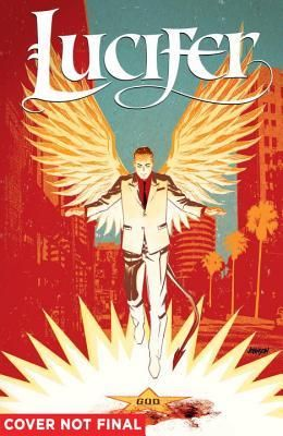 Lucifer Vol. 1 (Lucifer 2015) by Holly Black - July 26th 2016 by DC Comics
