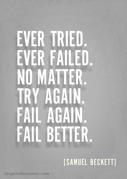 Daily Inspirational Quotes // Fail Better