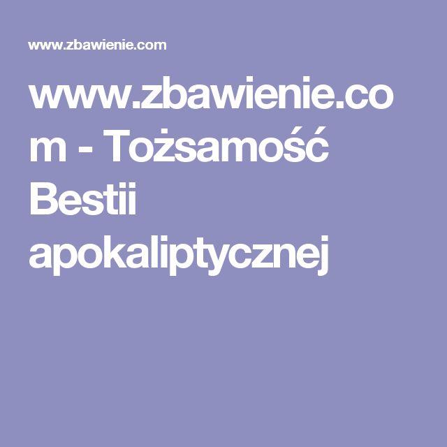 www.zbawienie.com - Tożsamość Bestii apokaliptycznej