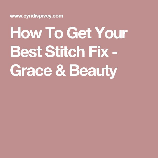 How To Get Your Best Stitch Fix - Grace & Beauty