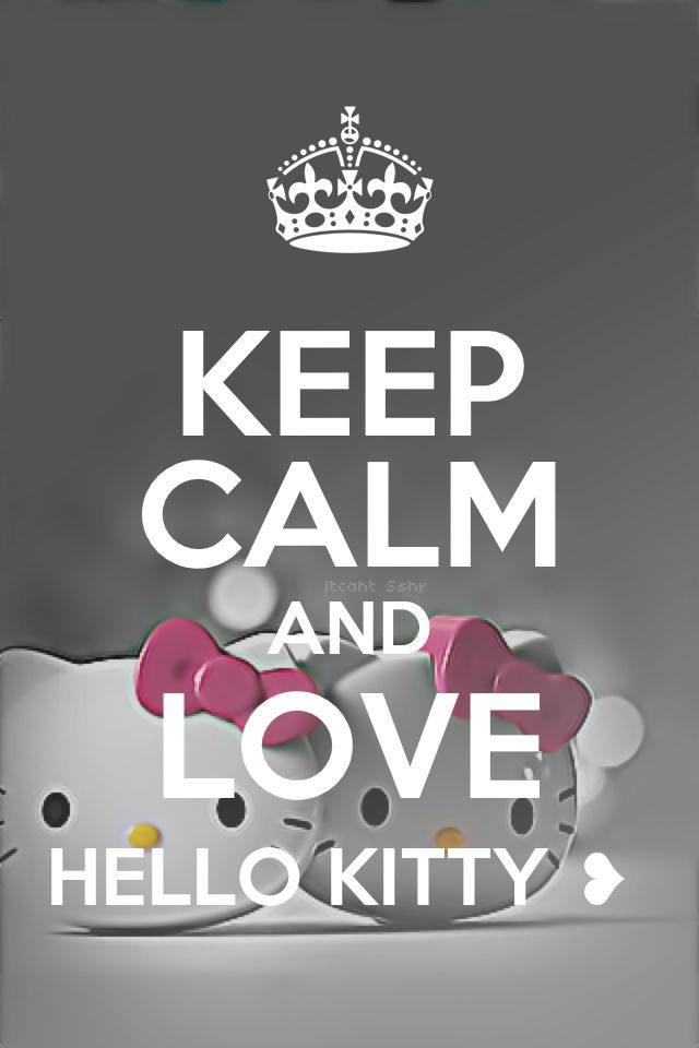 Keep calm &&& love hello kitty<3