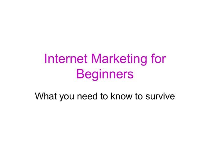 internet-marketing-for-beginners-20186466 by Yorkie Au via Slideshare