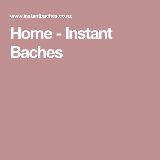 Home - Instant Baches