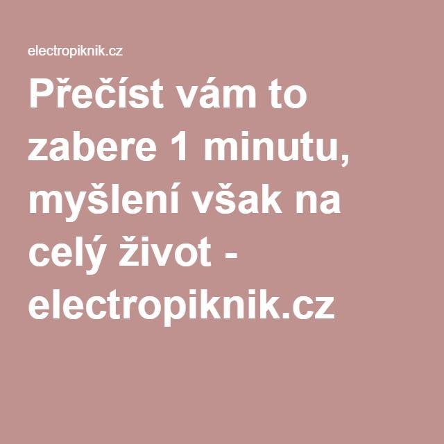 Přečíst vám to zabere 1 minutu, myšlení však na celý život - electropiknik.cz