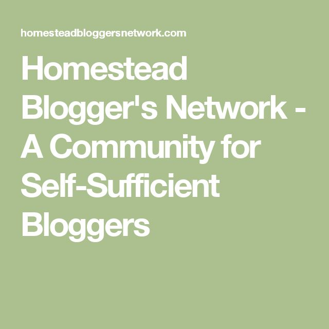 Homestead Blogger's Network - A Community for Self-Sufficient Bloggers