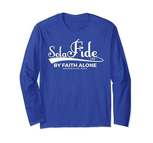 Sola Fide 5 Solas Christian Long Sleeve T-shirt
