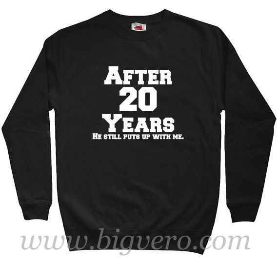 After 20 Years Sweatshirt Size S-XXL //Price: $29.00    #clothing #shirt #tshirt #tees #tee #graphictee #dtg #bigvero #OnSell #Trends #outfit #OutfitOutTheDay #OutfitDay