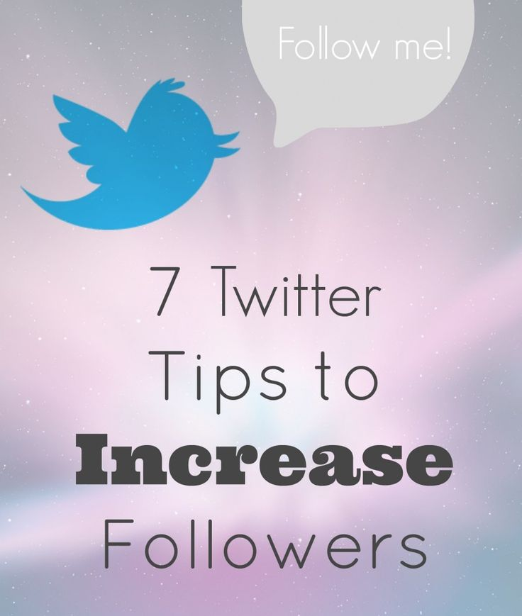 7 twitter tips to help increase your followers!  very helpful information