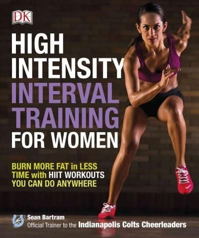High Intensity Interval Training for Women: Burn More Fat in Less Time With Hiit Workouts You Can Do Anywhere (Paperback) | Overstock.com Shopping - The Best Deals on Exercise